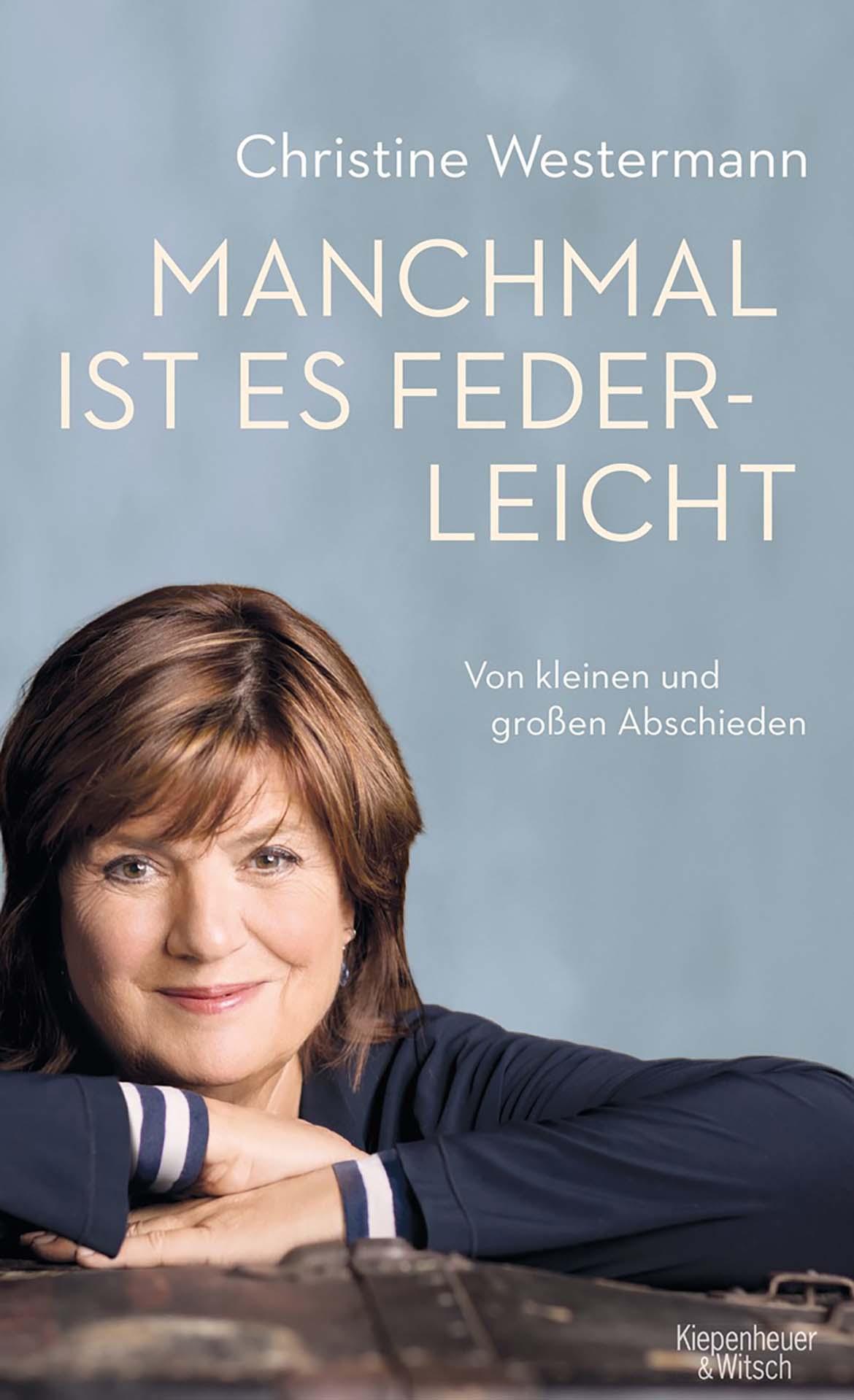 Christine Westermann - Manchmal ist es federleicht